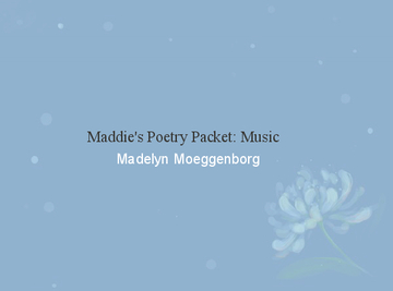 Maddie's Poetry Packet: Music