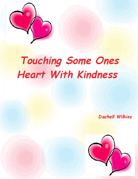 Touching Some Ones Heart With Kindness