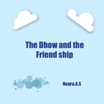 The Dhow and The Friendship