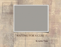 WAITING FOR A CURE !