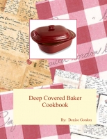 Deep Covered Baker Cookbook