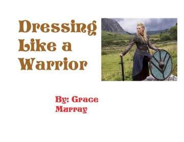 Dressing Like A Warrior