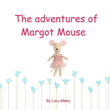 The adventures of Margot Mouse