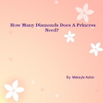 How many Diamonds Does A Princess Need?