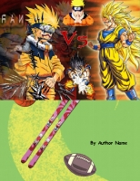 Naruto vs. dragonball z 3 end of the sayians