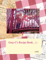 Gray-C's Recipe book