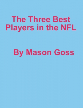 The Three Best Players In The NFL