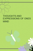 Thoughts and Expressions of Ones Mind