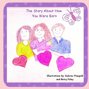 The Story About How You Were Born