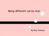 Being different can be nice!