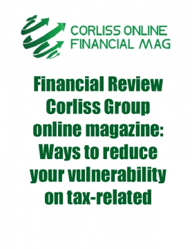 Financial Review Corliss Group online magazine: Ways to reduce your vulnerability on tax-related