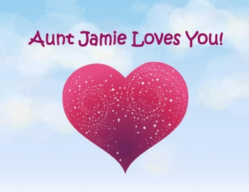 Aunt Jamie Loves You!