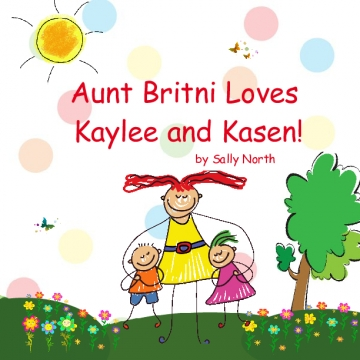 Aunt Britni Loves Kaylee and, Kasen!