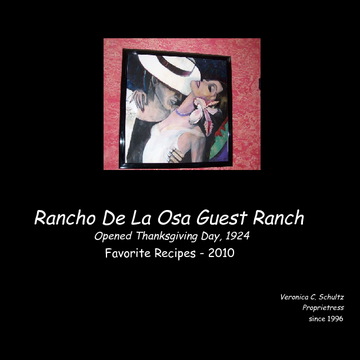 Veronica's Rancho De La Osa Recipes