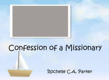 Confession of a Missionary Rochelle Travels