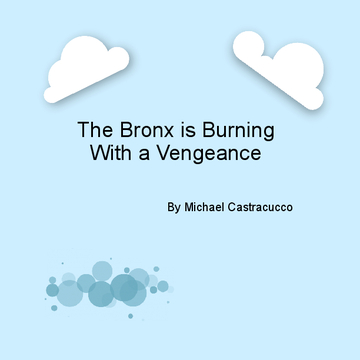 Bronx is Burning with a Vengeance