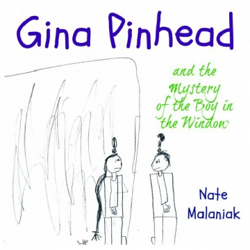 Gina Pinhead and the Mystery of the Boy in the Window