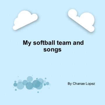 My softball team and songs
