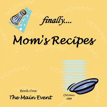 finally....Mom's Recipes   Book One