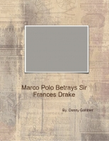 Marco Polo betrays Sir Frances Drake
