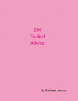 Girl to Girl Advice