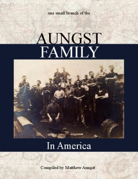 One Small Branch of the Aungst Family in America