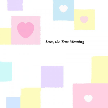 Love, the True Meaning