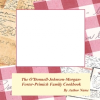 The O'Donnell-Johnson-Morgan-Foster-Primich Family Cookbook