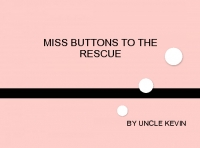 Miss Buttons to the Rescue
