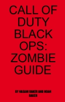 CALL OF DUTY BLACK OPS: ZOMBIE GUIDE