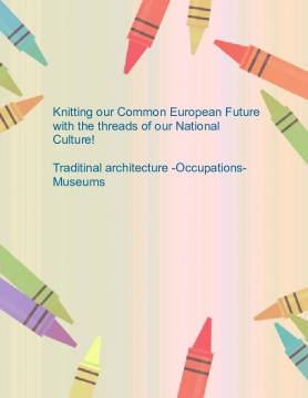 Knitting our Common European Future with the threads of our National Culture! Traditinal architecture in Crete