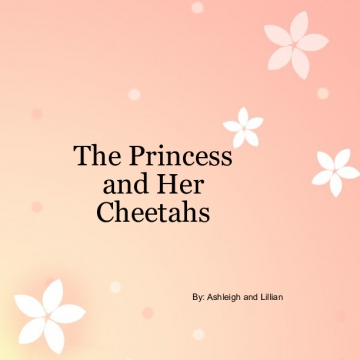 The Princess and Her Cheetahs