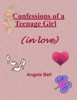 Confessions of Teenage Girl (in love)