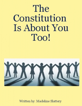 The Constitution Is About You Too!
