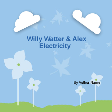 Willy Water & Alex Electricity