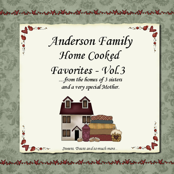 Anderson Family Home Cooked Favorites -  Vol. 3