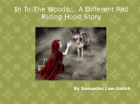 Into the Woods... A different Red Riding Hood Story