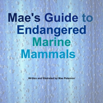 Mae's Guide to Endangered Marine Mammals