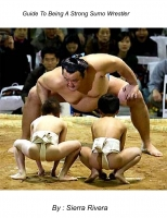 Guide to being a strong Sumo Wrestler