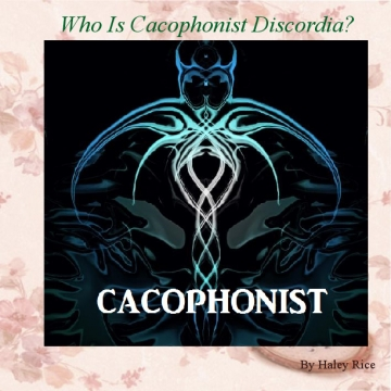 Who Is Cacophonist Discordia?
