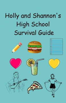 Holly and Shannon's High School Survival Guide