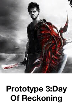 Prototype 3:Day Of Reckoning