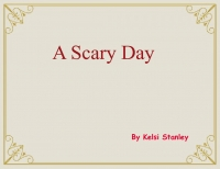 A Scary Day