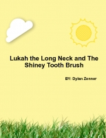 Lukah the Long Neck and The Shiney Tooth Brush