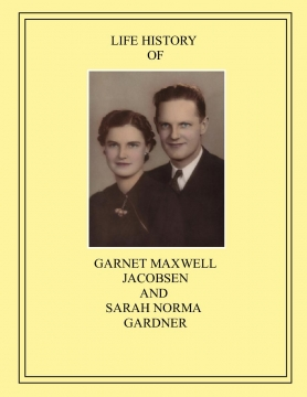 GARNET AND NORMA JACOBSEN FAMILY HISTORY