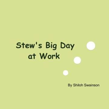 Stew's Big Day at Work