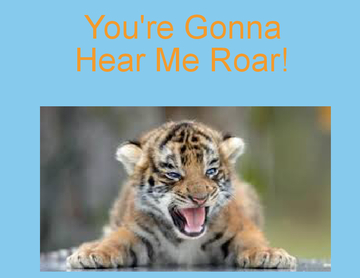 You're Gonna Hear Me Roar