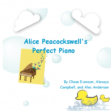 Alice Peacockswell's Perfect Piano