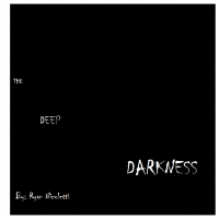 The Deep Darkness