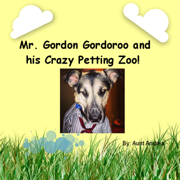 Mr. Gordon Gordoroo's Crazy Petting Zoo